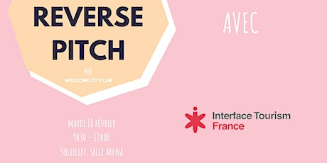 Reverse Pitch | Interface Tourism France billets