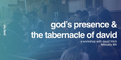 God's Presence & The Tabernacle of David: A Workshop with David Fritch tickets