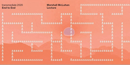 Transmediale Marshall McLuhan Lecture