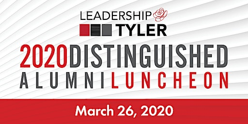 Leadership Tyler Distinguished Alumni Luncheon 2020