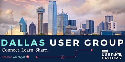 Dallas Alteryx User Group January Meeting!