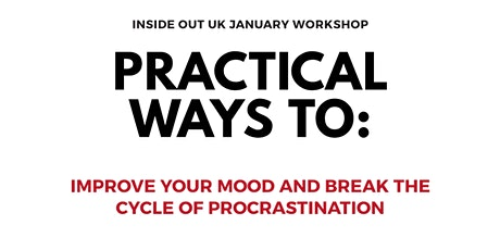 PRACTICAL WAYS TO: Improve Your Mood and Break The Cycle of Procrastination tickets