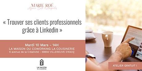 Trouver ses clients professionnels grâce à LinkedIn billets