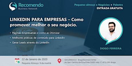 Pequeno-almoço + Palestra: LinkedIn para Empresas bilhetes