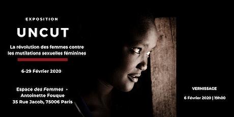 Vernissage UNCUT | Exposition sur les mutilations sexuelles féminines billets