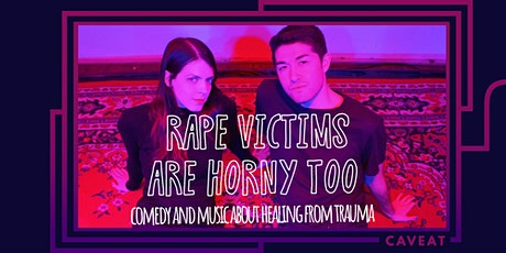 Rape Victims Are Horny Too  tickets