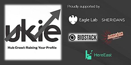 Ukie Hub Crawl: Raising Your Profile - London tickets