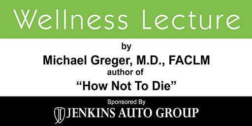 Wellness Lecture with Michael Greger, M.D., FACLM