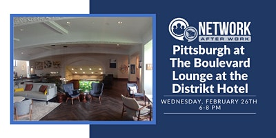 Network After Work Pittsburgh at The Boulevard Lounge at the Distrikt Hotel