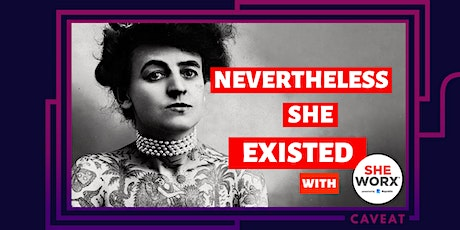 Nevertheless She Existed: Entrepreneurs  tickets