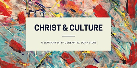 Christ and Culture with Jeremy Johnston tickets