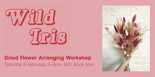 Wild Iris Studio: Dried Flower Arranging Workshop