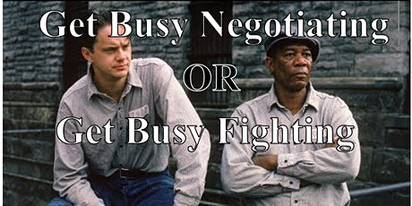 """""""Get Busy Negotiating, or Get Busy Fighting…"""" Lessons from Shawshank Prison on Preparing for a More Productive Negotiation or Mediation  tickets"""