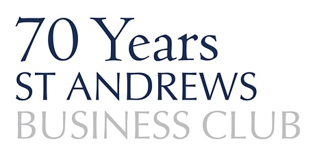 St Andrews Business Club 70th Birthday Dinner-Dance tickets