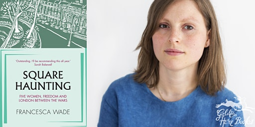 SQUARE HAUNTING: An Evening with Francesca Wade