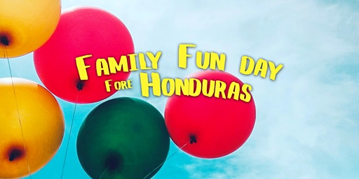 Family Fun Day Fore Honduras Hope Mission