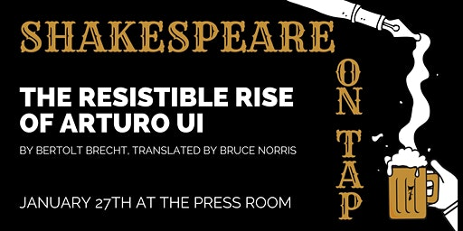 Shakespeare on Tap:The Resistible Rise of Arturo Ui