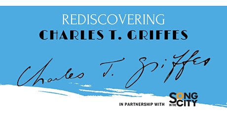 Rediscovering Charles Griffes: The American Impressionist tickets