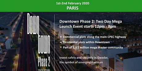 Paris: Downtown Phase 2- Gwadar Launch Event - 1st - 2nd Feb 2020 tickets