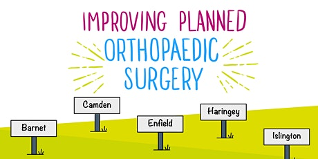 Improving planned orthopaedic surgery for adults in north central London tickets