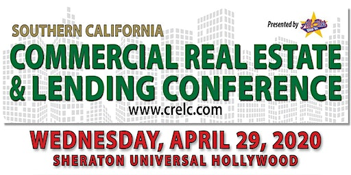 Commercial Real Estate & Lending Conference - So. California 2020