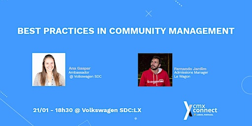 Best Practices in Community Management l CMX Connect Lisbon #2