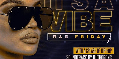 It's A Vibe: R&B 1st Friday With a Splash of Hip-Hop tickets