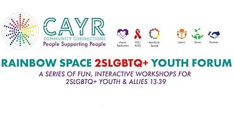 Rainbow Space 2SLGBTQ+ Youth Forum tickets