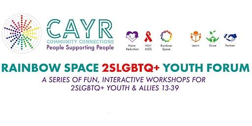 Rainbow Space 2SLGBTQ+ Youth Forum