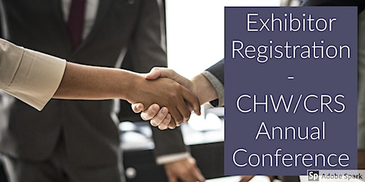 Exhibitor Registration - 2020 CHW/CRS Annual Conference