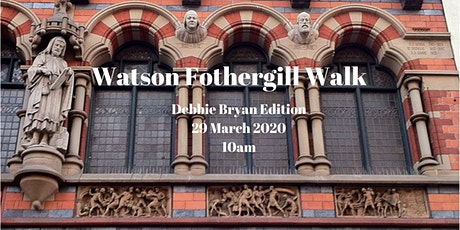 Watson Fothergill Walk: Debbie Bryan Edition 29 March 2020 Morning tickets