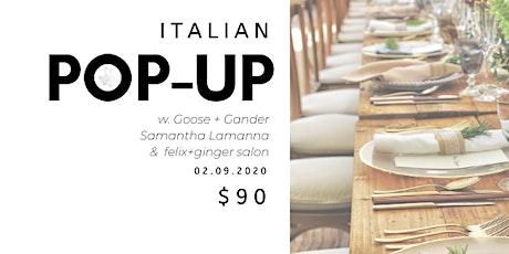 Italian pop-up w. Goose + Gander tickets