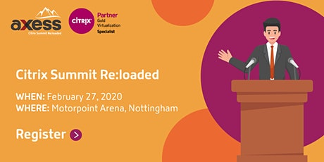 Citrix Summit Re:loaded by Axess Systems tickets