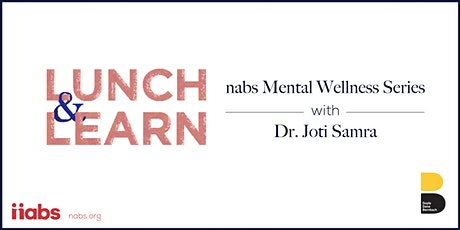 nabs Lunch & Learn – Mental Wellness with Dr. Joti tickets