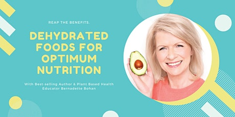 Dehydrated Foods for Optimum Nutrition & The Dangers Of Dairy with Bernadette Bohan tickets