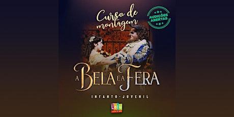 """Audições para o Cursos de Montagem: """"A Bela e a Fera"""" ingressos"""