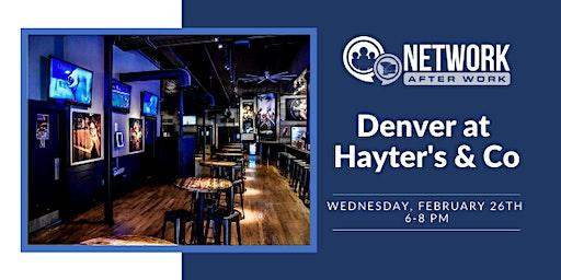 Network After Work Denver at Hayter's & Co