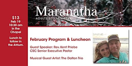 Maranatha Adults 55+ Program and Luncheon  - February 19, 2020 tickets