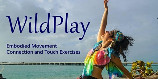 WildPlay: Embodied Movement and Connection, February 19