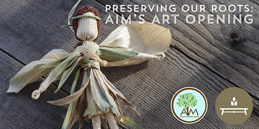 Preserving Our Roots: AIM's Art Opening
