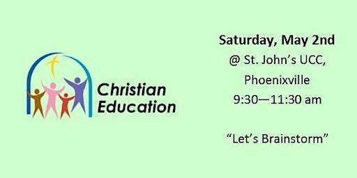 """Christian Ed  Workshop - """"Let's Brainstorm"""""""