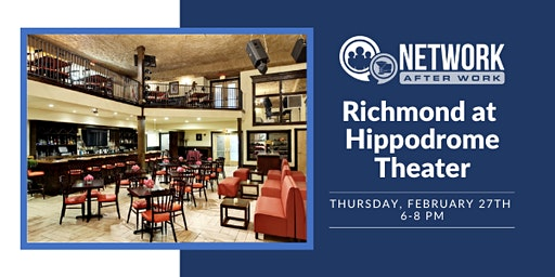 Network After Work Richmond at Hippodrome Theater