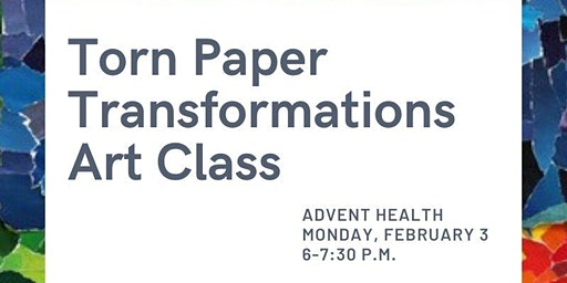TORN PAPER TRANSFORMATIONS-ADVENTHEALTH