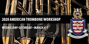 2020 American Trombone Workshop   March 4-7