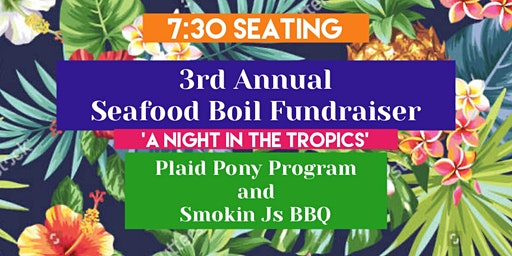 7:30 Seating 3rd Annual Seafood Boil Fundraiser