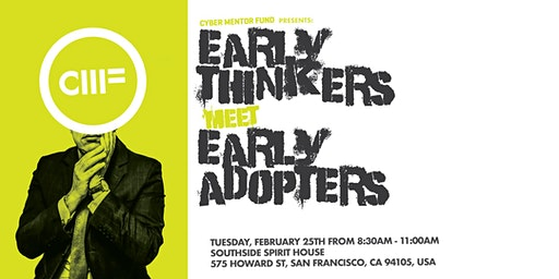 CMF Presents: Early Thinkers Meet Early Adopters