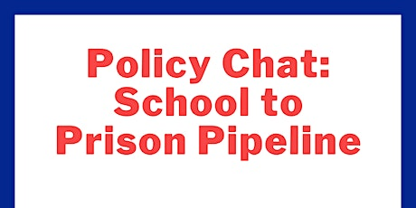 Policy Chat: School to Prison Pipeline tickets