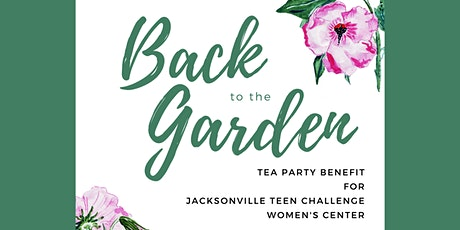 """""""Back to the Garden"""" Tea Party Benefit tickets"""