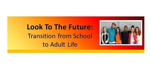 Look to the Future: Transition From School to Adult Life - Monmouth County