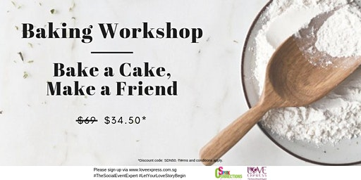 15 FEB: (50% OFF) CULINARY DELIGHTS! – BAKE A CAKE, MAKE A FRIEND